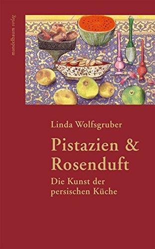 Pistazien & Rosenduft: Die Kunst der persischen Küche