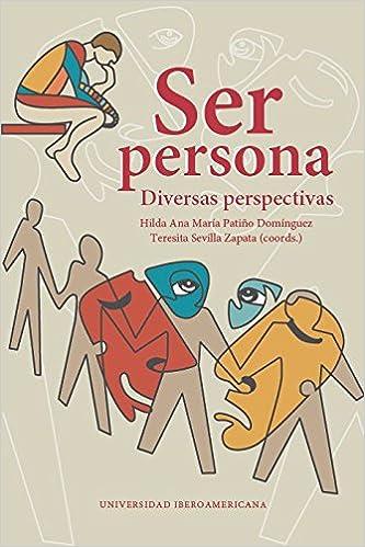 Ser persona: diversas perspectivas (Spanish) Paperback – 2015