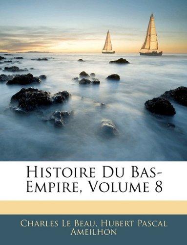 Download Histoire Du Bas-Empire, Volume 8 pdf epub