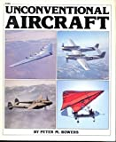 Unconventional Aircraft, Peter M. Bowers, 0830623841