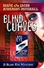 Blind Curves (Blind Eye Mystery Series Book 1)