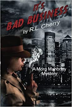 Book It's Bad Business: A Morg Mahoney Mystery