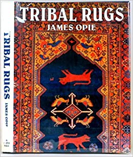 Tribal Rugs: Nomadic and Village Weavings from the Near East and Central Asia