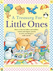 A Treasury For Little Ones: Hours Of Fun For Babies And Toddlers - Stories And Rhymes, Puzzles To Solve, And Things To Make And Do