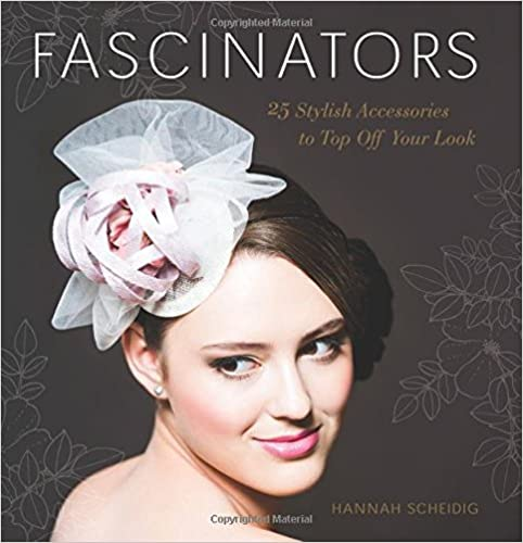 Read online Fascinators: 25 Stylish Accessories to Top Off Your Look PDF, azw (Kindle), ePub