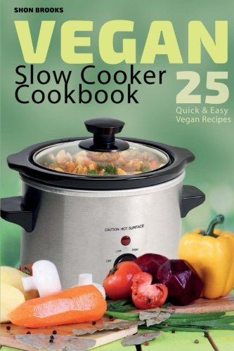 quick and easy vegan slow cooking - 3