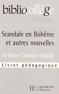 Scandale en Bohème et autres nouvelles d'Arthur Conan doyle (livret pédagogique) par Arthur Conan Doyle