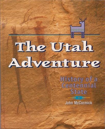 The Utah Adventure John McCormick