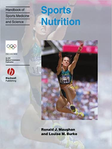 Download E Book For Kindle Sports Nutrition Handbook Of Medicine And Science By Ronald J Maughan Louise M Burke