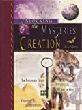 Unlocking the Mysteries of Creation, The Explorer's Guide to the Awesome Works of God, Second Edition by Dennis R Petersen (2012) Hardcover
