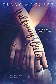 Halfway Bitten (Halfway Witchy Book 2) by [Maggert, Terry]