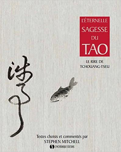 Read Online L'Eternelle Sagesse du Tao le Rire de Tchouang Tseu pdf epub