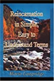 Reincarnation in Simple, Easy to Understand Terms, Maria Langridge, 0595291902
