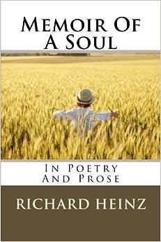 Memoir Of A Soul In Poetry And Prose by Mr. Richard Heinz (2014-10-28)