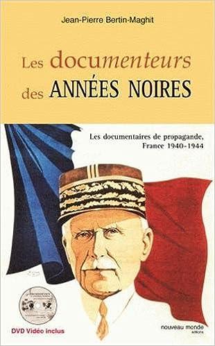 Les Documenteurs des années noires (French Edition)