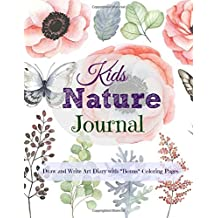 Kids Nature Journal: Draw and Write Art Diary with *Bonus* Coloring Pages