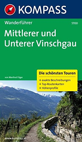 Mittlerer und Unterer Vinschgau: Wanderführer mit Tourenkarten und Höhenprofilen (KOMPASS-Wanderführer, Band 5700)