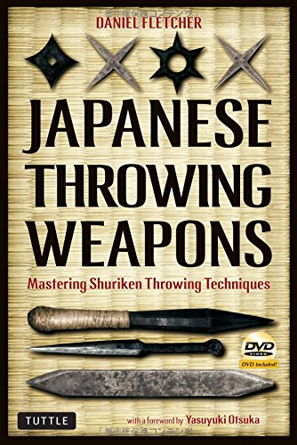 Japanese Throwing Weapons: Mastering Shuriken Throwing Techniques [DVD - Shuriken Throwing