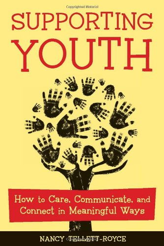 Supporting Youth: How to Care, Communicate, and Connect in Meaningful Ways