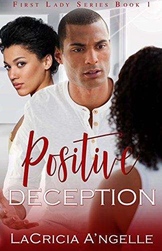 Positive Deception (First Lady Series Book 1)