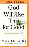 Download God Will Use This for Good: Surviving the Mess of Life in PDF ePUB Free Online