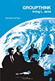 Groupthink: Psychological Studies of Policy Decisions and Fiascoes 2nd Edition by Janis, Irving L. published by Cengage Learning