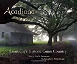 Acadiana: Louisiana's Historic Cajun Country