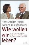 Wie wollen wir leben?: Was unser Land in Zukunft zusammenhält (German Edition)