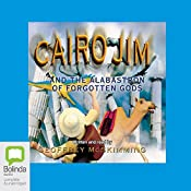 Cairo Jim and the Alabastron of Forgotten Gods | Geoffrey McSkimming