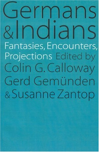 Germans and Indians: Fantasies, Encounters, Projections