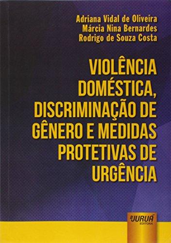 Violência Doméstica, Discriminação de Gênero e Medidas Protetivas de Urgência