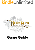 Ni no Kuni: Wrath of the White Witch Game Guide (English Edition)