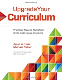 Upgrade Your Curriculum : Practical Ways to Transform Units and Engage Students, Hale, Janet A. and Fisher, Michael, 1416614907