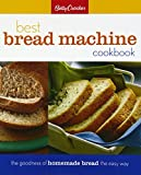Betty Crocker Best Bread Machine Cookbook: The Goodness of Homemade Bread the Easy Way (Betty...