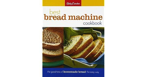 Amazon.com: Betty Crocker Best Bread Machine Cookbook: The ...