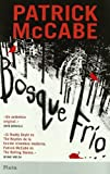 Bosque Frio, Patrick McCABE and Patrick Mccabe, 849369603X