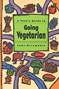 By Judy Krizmanic - A Teen's Guide to Going Vegetarian (1994-12-16) [Hardcover]