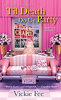Til Death Do Us Party (A Liv And Di In Dixie Mystery Book 4) by [Fee, Vickie]