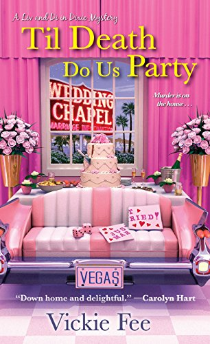 Til Death Do Us Party (A Liv and Di in Dixie Mystery Book 4)
