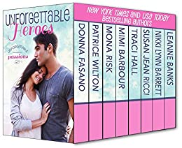 Unforgettable Heroes - Unforgettable Passion (The Unforgettables Book 2) by [Fasano, Donna, Wilton, Patrice, Risk, Mona, Barbour, Mimi, Hall, Traci, Ricci, Susan Jean, Barrett, Nikki Lynn, Banks, Leanne]