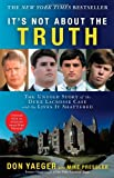 It's Not About the Truth: The Untold Story of the Duke Lacrosse Case and the Lives It Shattered, Don Yaeger, 1416551492