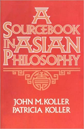 Book A Sourcebook in Asian Philosophy (Sourcebooks in Philosophy) by John M. Koller (1991-01-04)