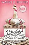 img - for Always the Wedding Planner, Never the Bride by Sandra Bricker (October 01,2011) book / textbook / text book