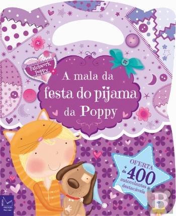 Patchwork Poppy A mala da festa do pijama da Poppy (Portuguese Edition): Editora Educação Nacional: 9789726597704: Amazon.com: Books