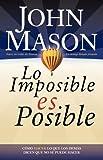 Lo Imposible es Posible, John L. Mason, 0881138304