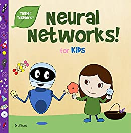 Neural Networks for Kids (Tinker Toddlers) by [Dhoot, Dr.]