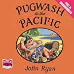 Pugwash in the Pacific | John Ryan