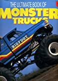 The Ultimate Book of Monster Trucks, Bill Holder and Bob Chandler, 0792455983