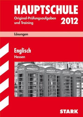 Abschluss-Prüfungsaufgaben Hauptschule Hessen. Lösungsheft Englisch 2012