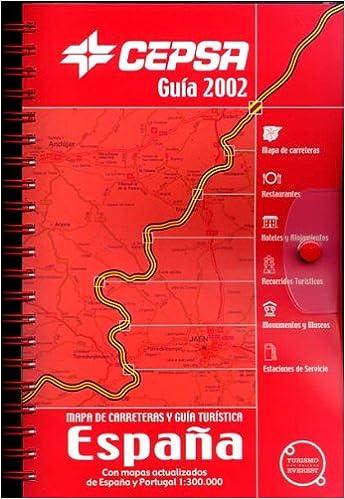 Amazon Fr Guia Cepsa 2002 Mapa De Carreteras Y Guia Turistica